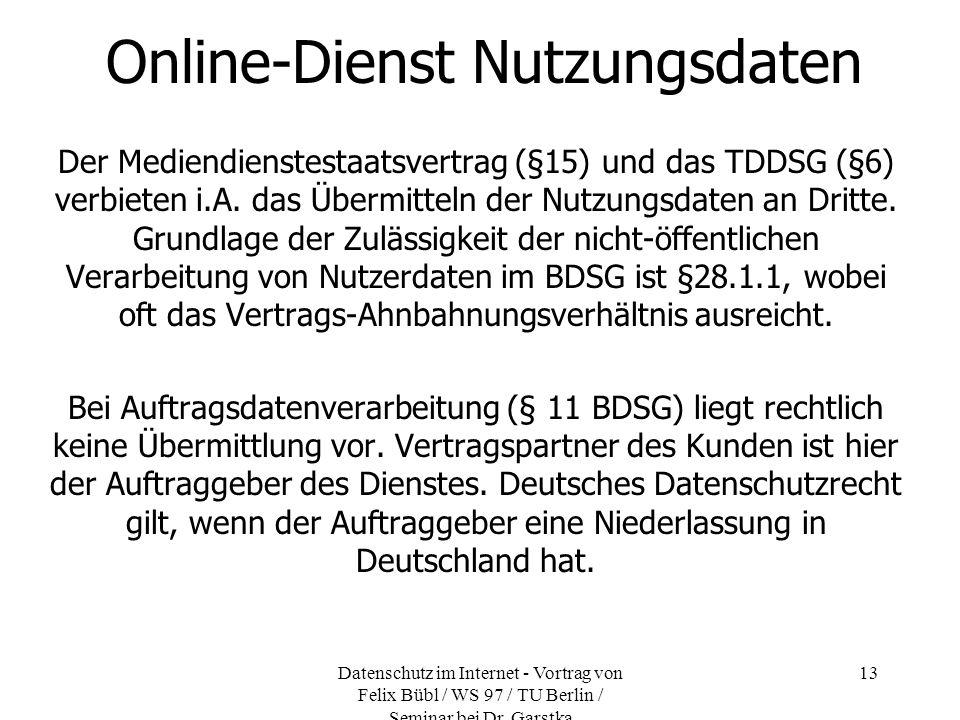 Datenschutz im Internet - Vortrag von Felix Bübl / WS 97 / TU Berlin / Seminar bei Dr. Garstka 13 Online-Dienst Nutzungsdaten Der Mediendienstestaatsv