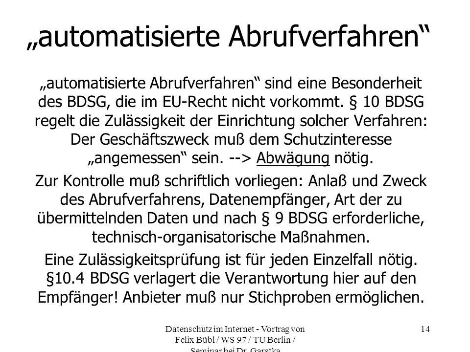 Datenschutz im Internet - Vortrag von Felix Bübl / WS 97 / TU Berlin / Seminar bei Dr. Garstka 14 automatisierte Abrufverfahren automatisierte Abrufve