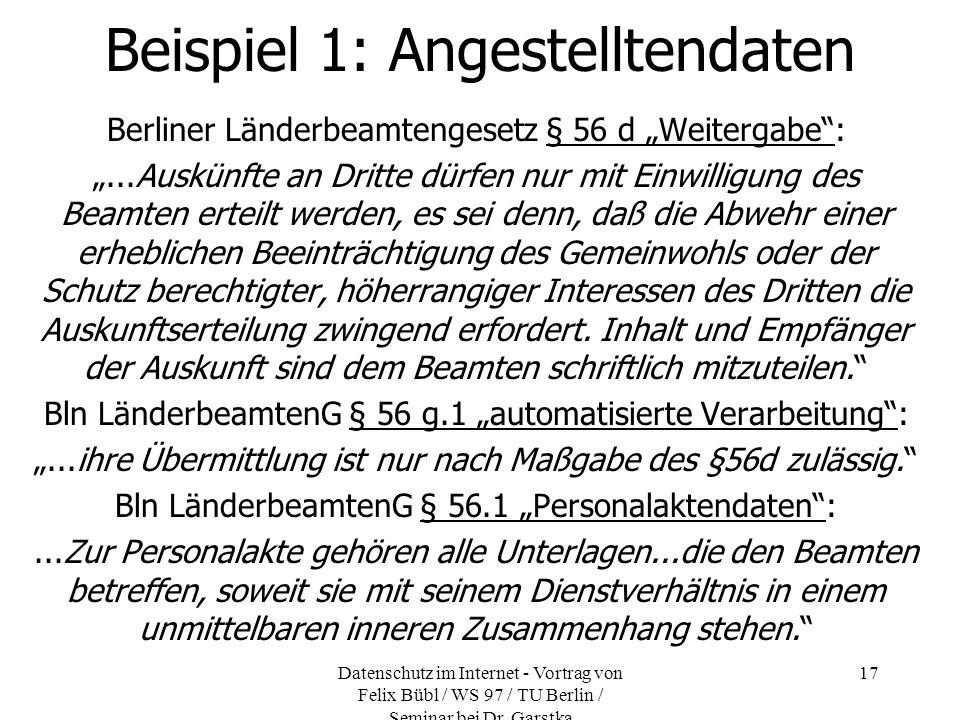 Datenschutz im Internet - Vortrag von Felix Bübl / WS 97 / TU Berlin / Seminar bei Dr. Garstka 17 Beispiel 1: Angestelltendaten Berliner Länderbeamten