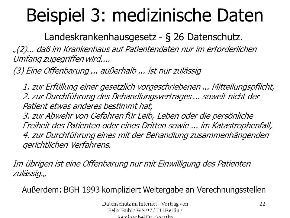 Datenschutz im Internet - Vortrag von Felix Bübl / WS 97 / TU Berlin / Seminar bei Dr. Garstka 22 Landeskrankenhausgesetz - § 26 Datenschutz. (2)... d