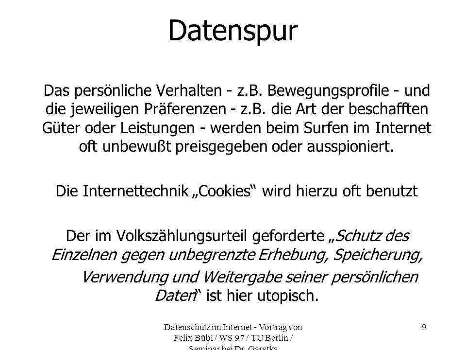 Datenschutz im Internet - Vortrag von Felix Bübl / WS 97 / TU Berlin / Seminar bei Dr. Garstka 9 Datenspur Das persönliche Verhalten - z.B. Bewegungsp
