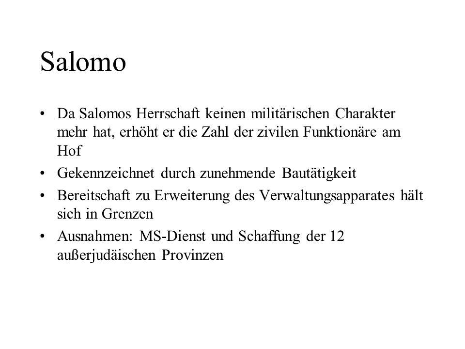 Salomo Da Salomos Herrschaft keinen militärischen Charakter mehr hat, erhöht er die Zahl der zivilen Funktionäre am Hof Gekennzeichnet durch zunehmend