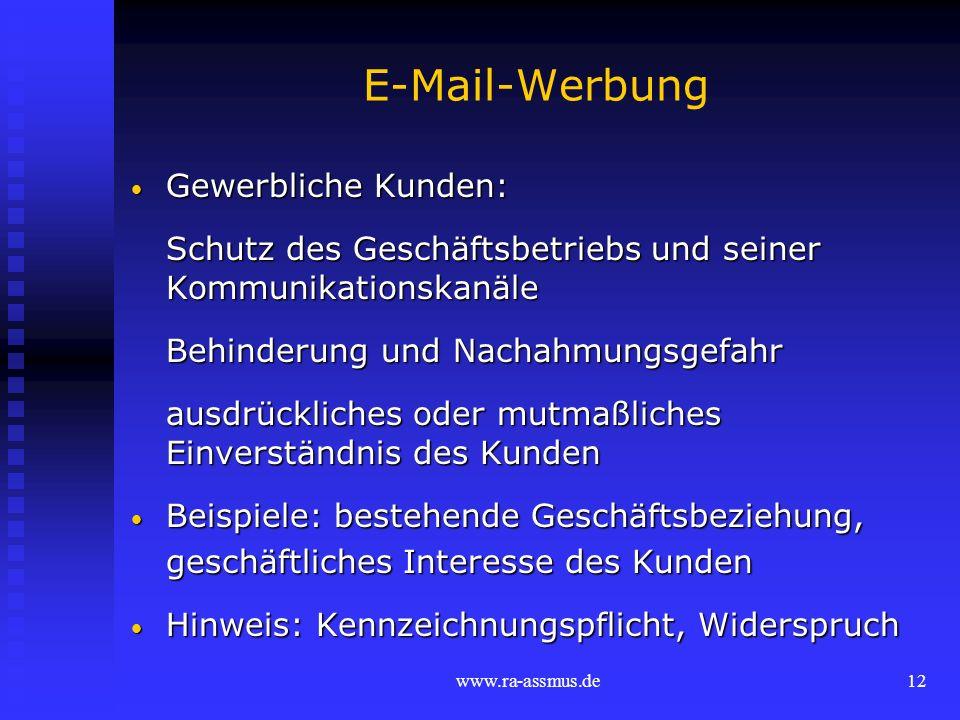 www.ra-assmus.de12 E-Mail-Werbung Gewerbliche Kunden: Gewerbliche Kunden: Schutz des Geschäftsbetriebs und seiner Kommunikationskanäle Behinderung und