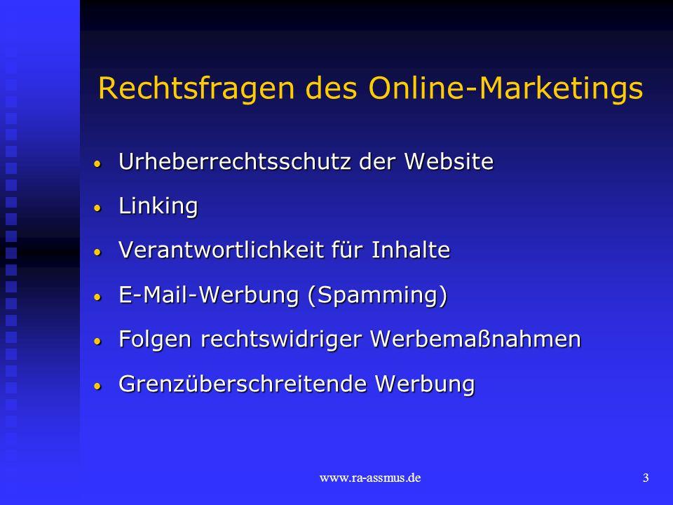 www.ra-assmus.de3 Rechtsfragen des Online-Marketings Urheberrechtsschutz der Website Urheberrechtsschutz der Website Linking Linking Verantwortlichkei