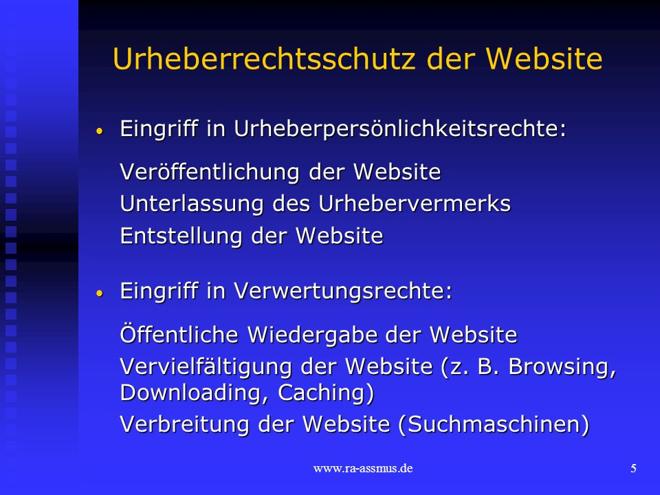www.ra-assmus.de5 Urheberrechtsschutz der Website Eingriff in Urheberpersönlichkeitsrechte: Eingriff in Urheberpersönlichkeitsrechte: Veröffentlichung