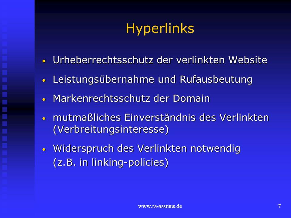 www.ra-assmus.de7 Hyperlinks Urheberrechtsschutz der verlinkten Website Urheberrechtsschutz der verlinkten Website Leistungsübernahme und Rufausbeutun