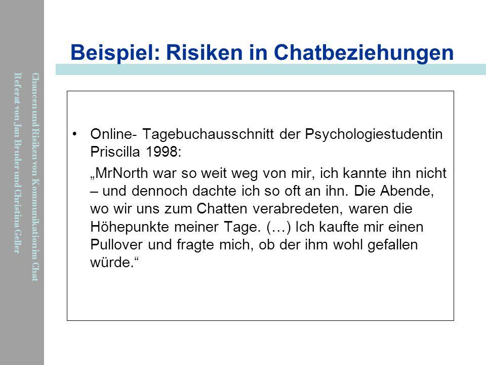 Chancen und Risiken von Kommunikation im Chat Referat von Jan Bruder und Christina Geller Online- Tagebuchausschnitt der Psychologiestudentin Priscill
