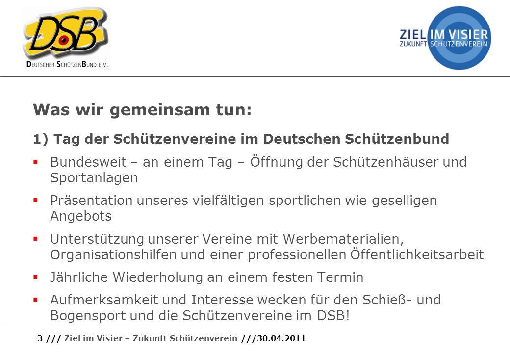 Was wir gemeinsam tun: 1) Tag der Schützenvereine im Deutschen Schützenbund Bundesweit – an einem Tag – Öffnung der Schützenhäuser und Sportanlagen Pr
