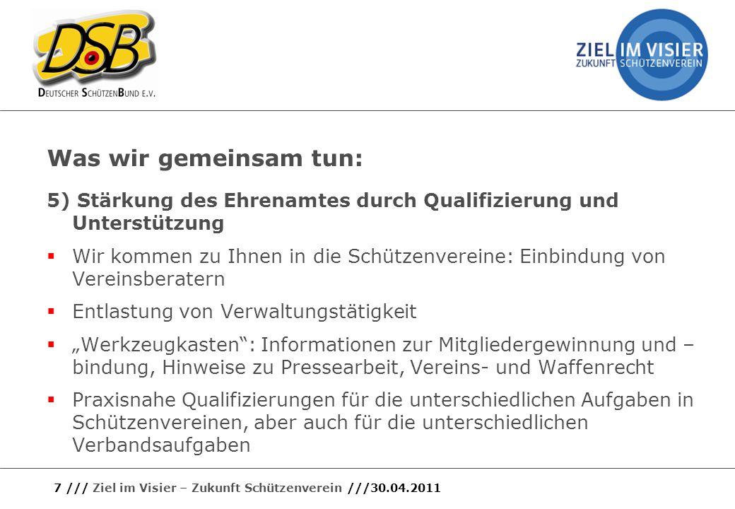 Was wir gemeinsam tun: 5) Stärkung des Ehrenamtes durch Qualifizierung und Unterstützung Wir kommen zu Ihnen in die Schützenvereine: Einbindung von Ve