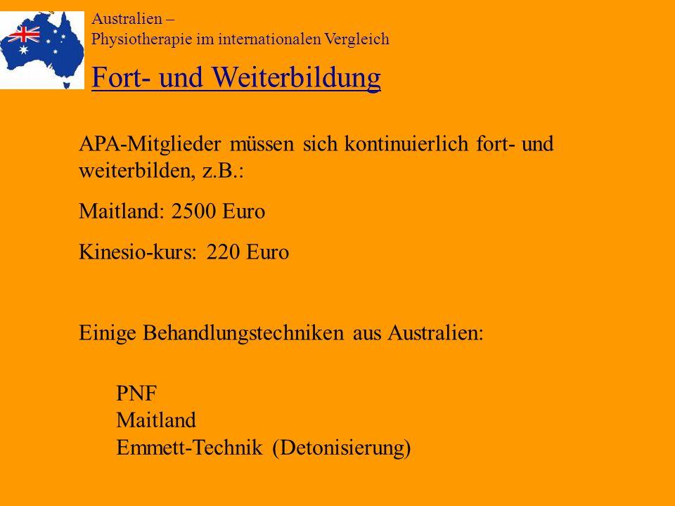 Australien – Physiotherapie im internationalen Vergleich Fort- und Weiterbildung APA-Mitglieder müssen sich kontinuierlich fort- und weiterbilden, z.B