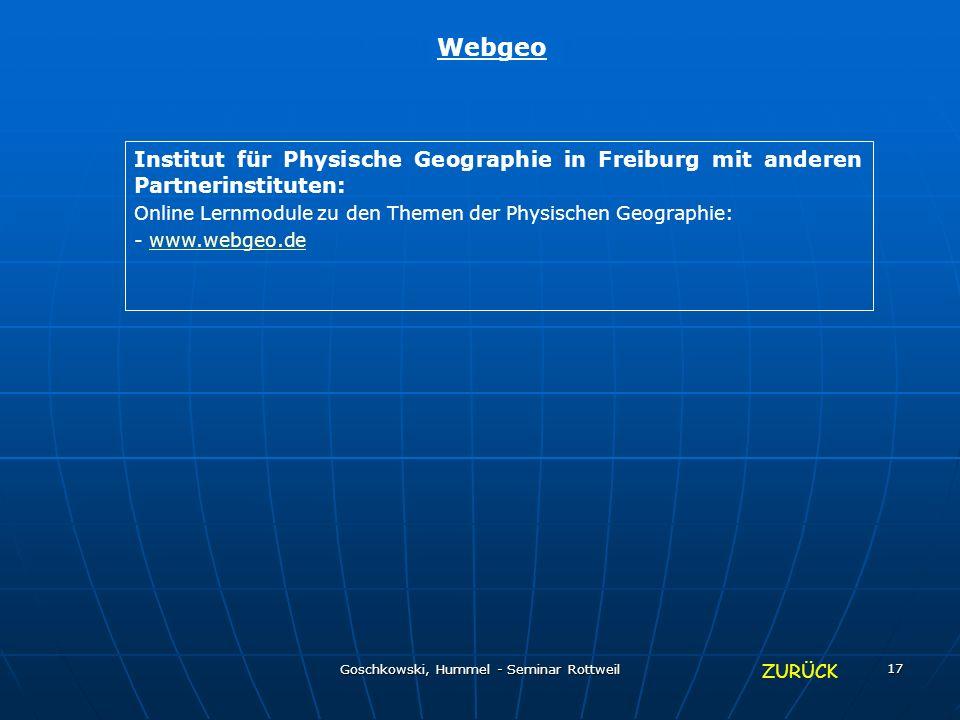 Goschkowski, Hummel - Seminar Rottweil 17 Webgeo Institut für Physische Geographie in Freiburg mit anderen Partnerinstituten: Online Lernmodule zu den