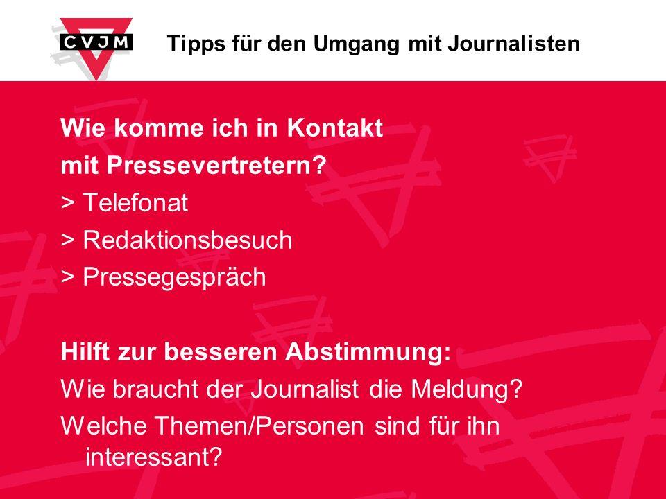 Tipps für den Umgang mit Journalisten Wie komme ich in Kontakt mit Pressevertretern? > Telefonat > Redaktionsbesuch > Pressegespräch Hilft zur bessere