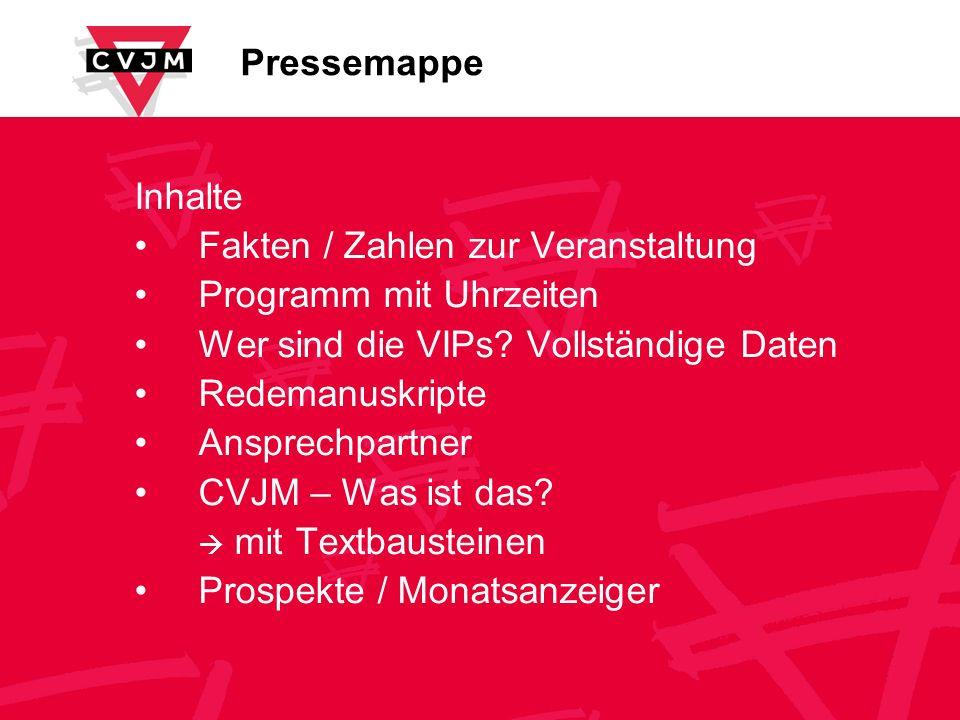 Pressemappe Inhalte Fakten / Zahlen zur Veranstaltung Programm mit Uhrzeiten Wer sind die VIPs? Vollständige Daten Redemanuskripte Ansprechpartner CVJ