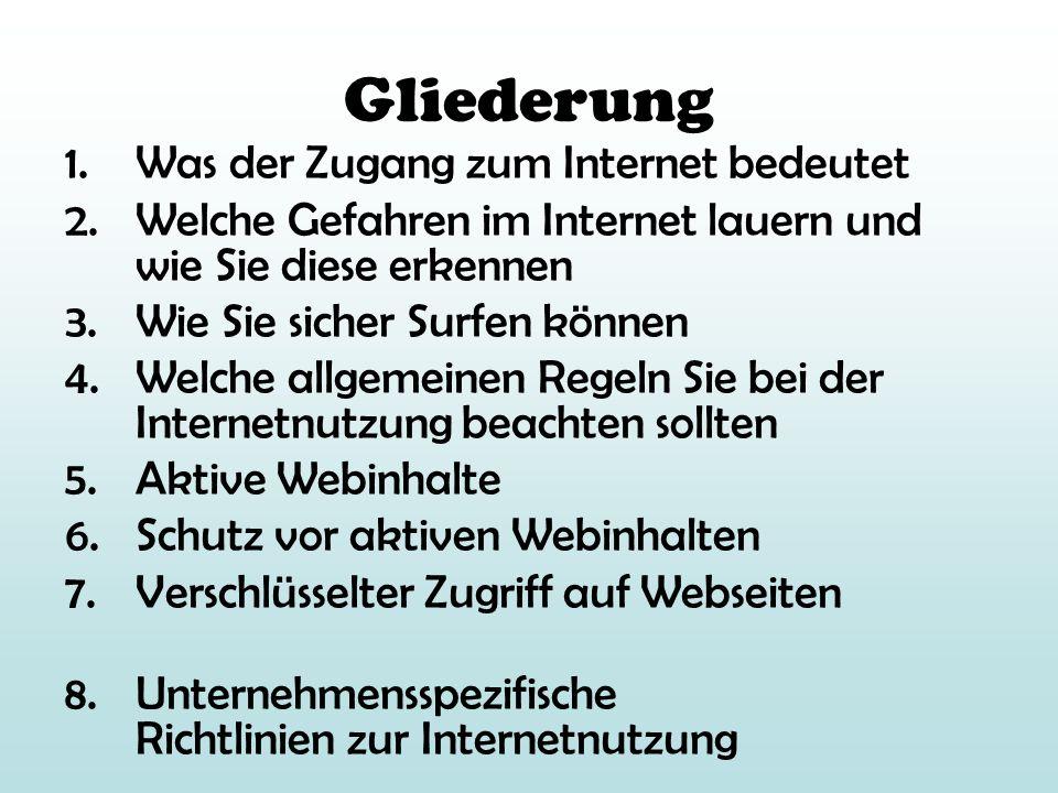 Gliederung 1.Was der Zugang zum Internet bedeutet 2.Welche Gefahren im Internet lauern und wie Sie diese erkennen 3.Wie Sie sicher Surfen können 4.Wel