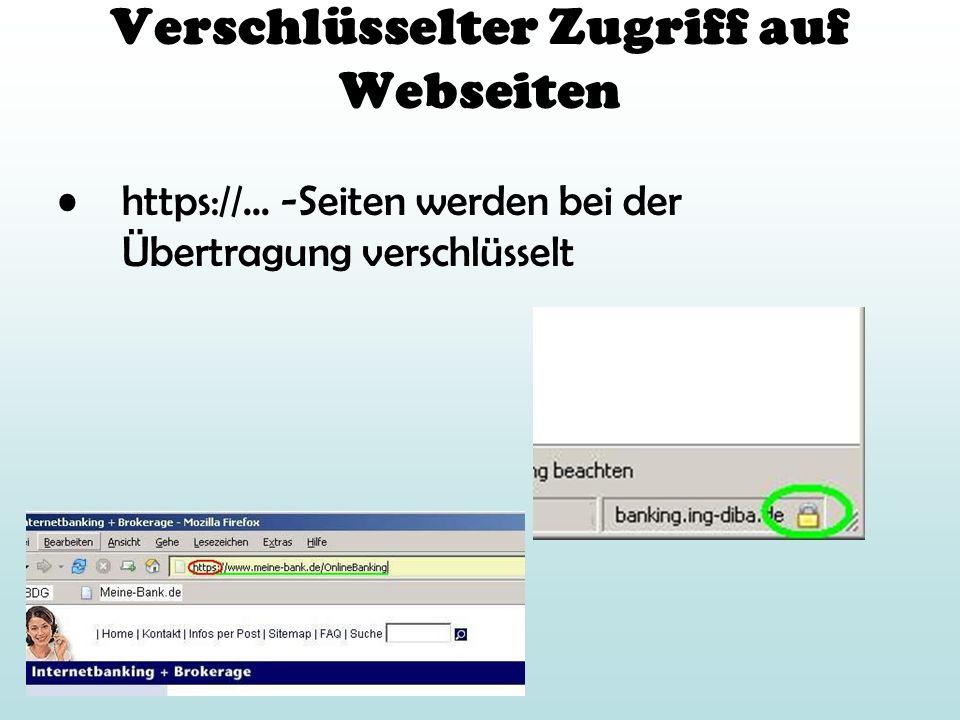 Verschlüsselter Zugriff auf Webseiten https://... -Seiten werden bei der Übertragung verschlüsselt