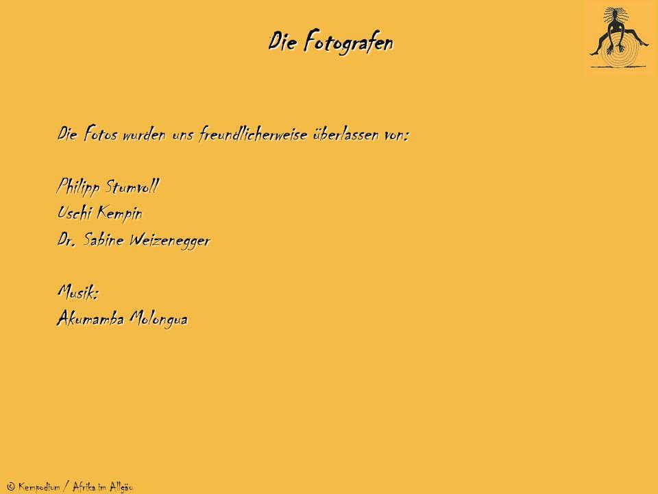 © Kempodium / Afrika im Allgäu Die Fotografen Die Fotos wurden uns freundlicherweise überlassen von: Philipp Stumvoll Uschi Kempin Dr. Sabine Weizeneg