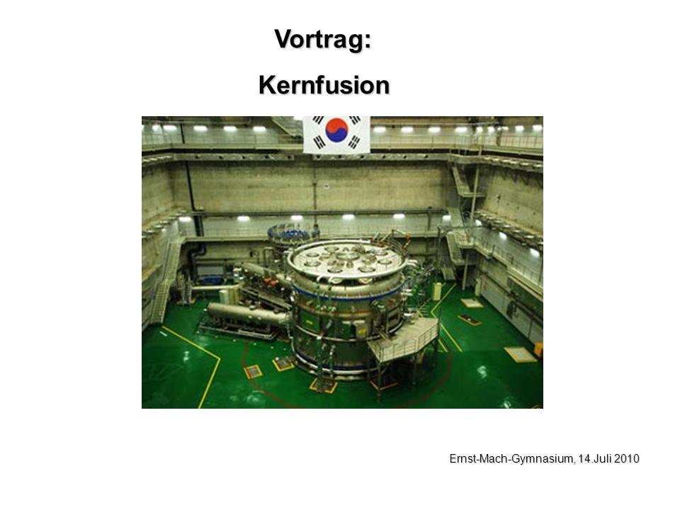 Vortrag:Kernfusion Ernst-Mach-Gymnasium, 14.Juli 2010