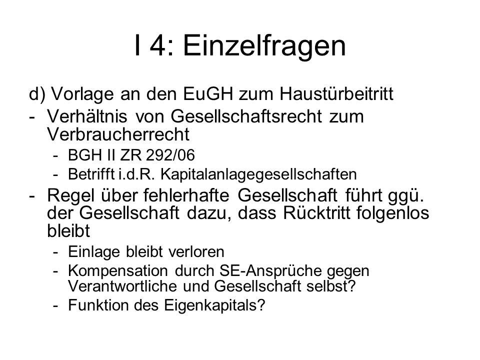 I 4: Einzelfragen d) Vorlage an den EuGH zum Haustürbeitritt -Verhältnis von Gesellschaftsrecht zum Verbraucherrecht -BGH II ZR 292/06 -Betrifft i.d.R