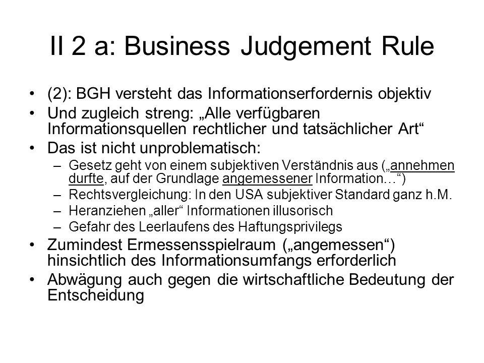 II 2 a: Business Judgement Rule (2): BGH versteht das Informationserfordernis objektiv Und zugleich streng: Alle verfügbaren Informationsquellen recht