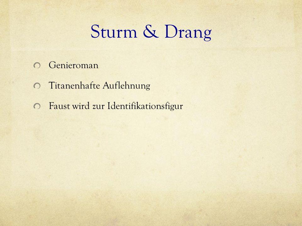 1791: Friedrich Maximilian Klinger: Fausts Leben, Taten und Höllenfahrt (Roman) Faust schließt den Teufelspakt mit guten Absichten und scheitert Generelle Darstellung als Renaissance- Mensch