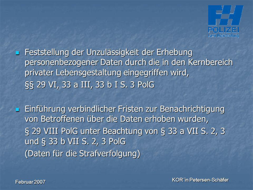 Februar 2007 KOR´in Petersen-Schäfer Feststellung der Unzulässigkeit der Erhebung personenbezogener Daten durch die in den Kernbereich privater Lebens