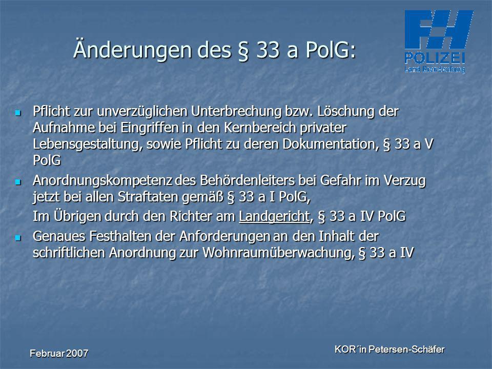 Februar 2007 KOR´in Petersen-Schäfer Pflicht zur unverzüglichen Unterbrechung bzw. Löschung der Aufnahme bei Eingriffen in den Kernbereich privater Le