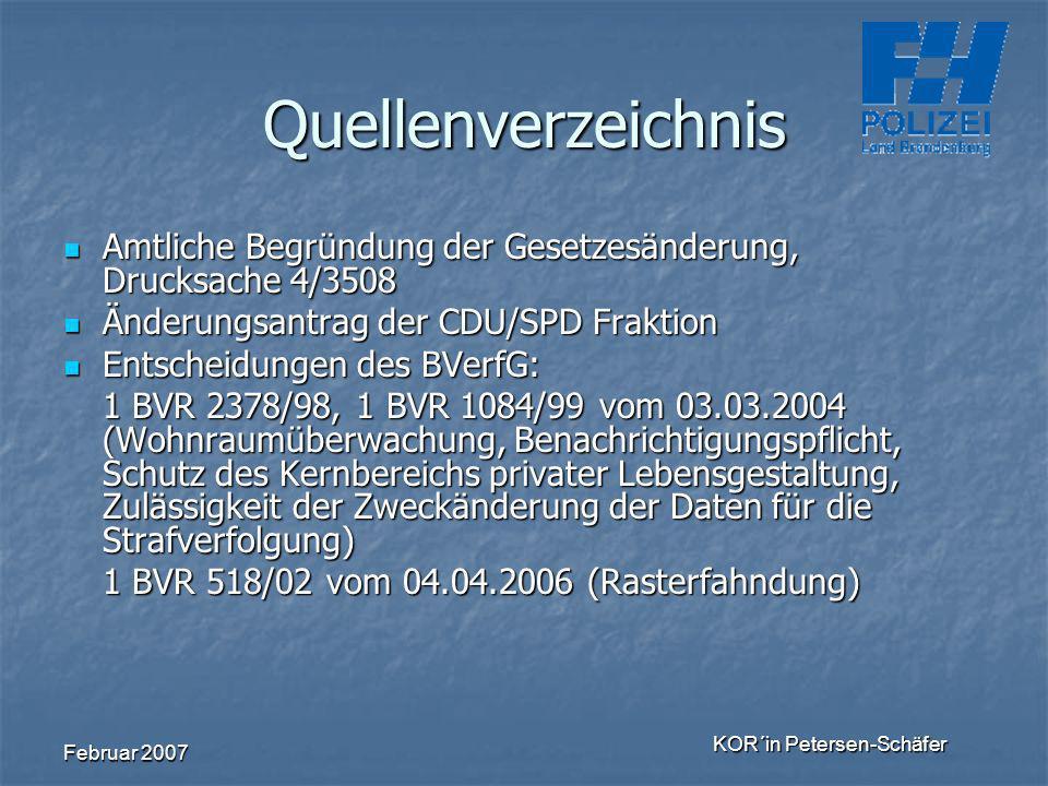 Februar 2007 KOR´in Petersen-Schäfer Quellenverzeichnis Amtliche Begründung der Gesetzesänderung, Drucksache 4/3508 Amtliche Begründung der Gesetzesän