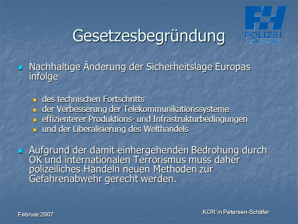 Februar 2007 KOR´in Petersen-Schäfer Gesetzesbegründung Nachhaltige Änderung der Sicherheitslage Europas infolge Nachhaltige Änderung der Sicherheitsl