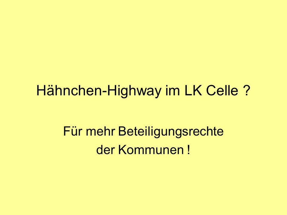 Hähnchen-Highway im LK Celle ? Für mehr Beteiligungsrechte der Kommunen !