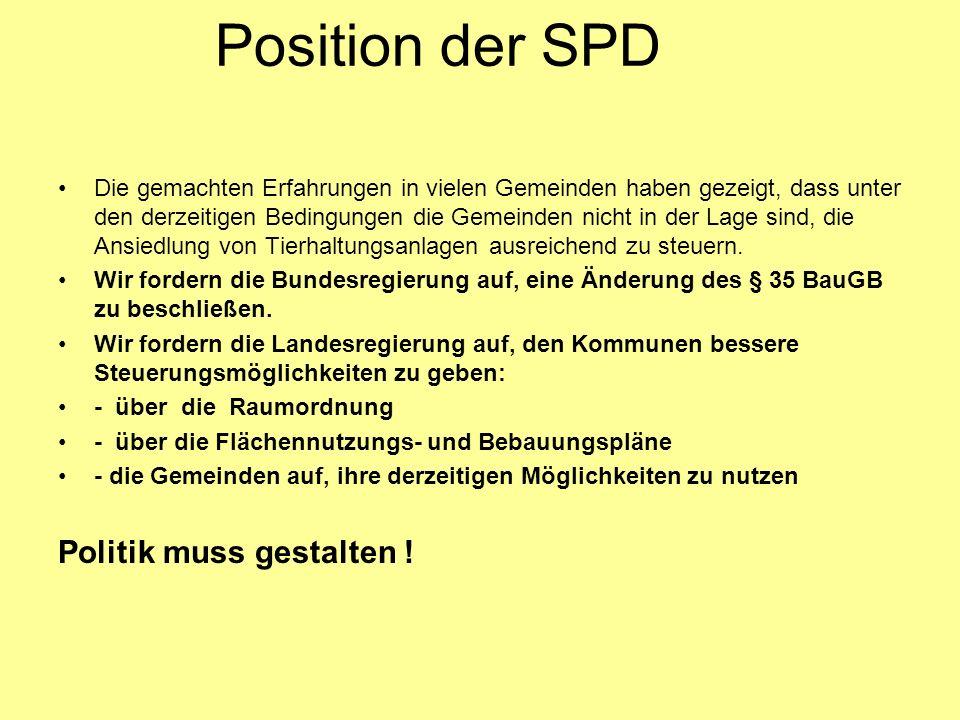 Position der SPD Die gemachten Erfahrungen in vielen Gemeinden haben gezeigt, dass unter den derzeitigen Bedingungen die Gemeinden nicht in der Lage s