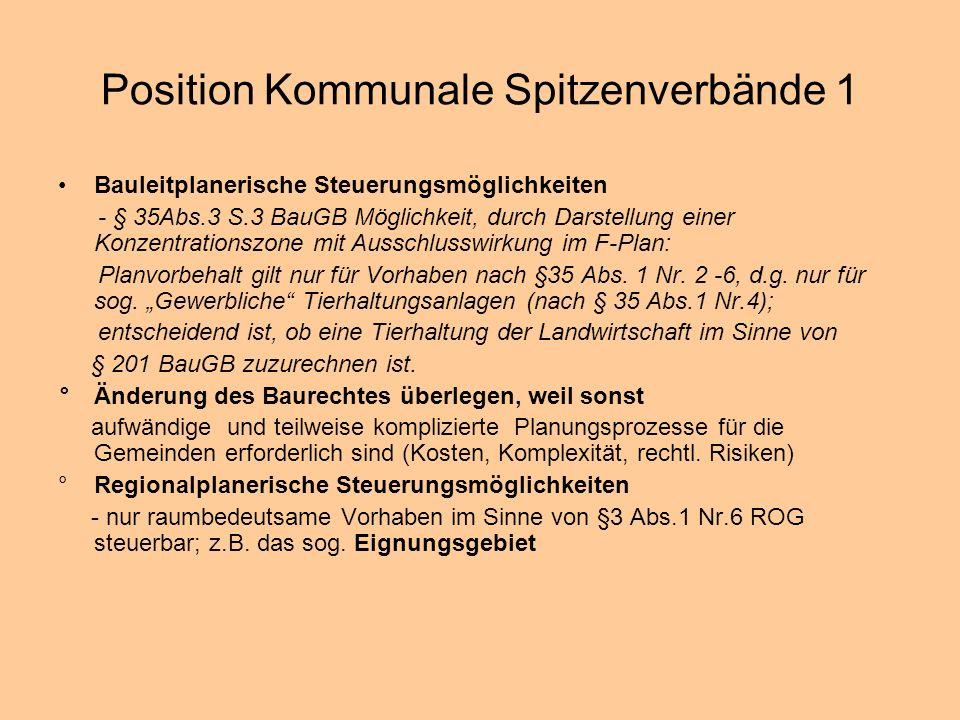 Position Kommunale Spitzenverbände 1 Bauleitplanerische Steuerungsmöglichkeiten - § 35Abs.3 S.3 BauGB Möglichkeit, durch Darstellung einer Konzentrati