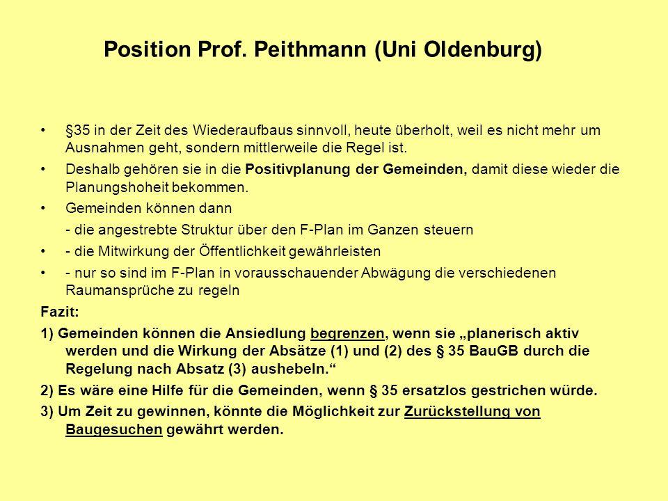 Position Prof. Peithmann (Uni Oldenburg) §35 in der Zeit des Wiederaufbaus sinnvoll, heute überholt, weil es nicht mehr um Ausnahmen geht, sondern mit