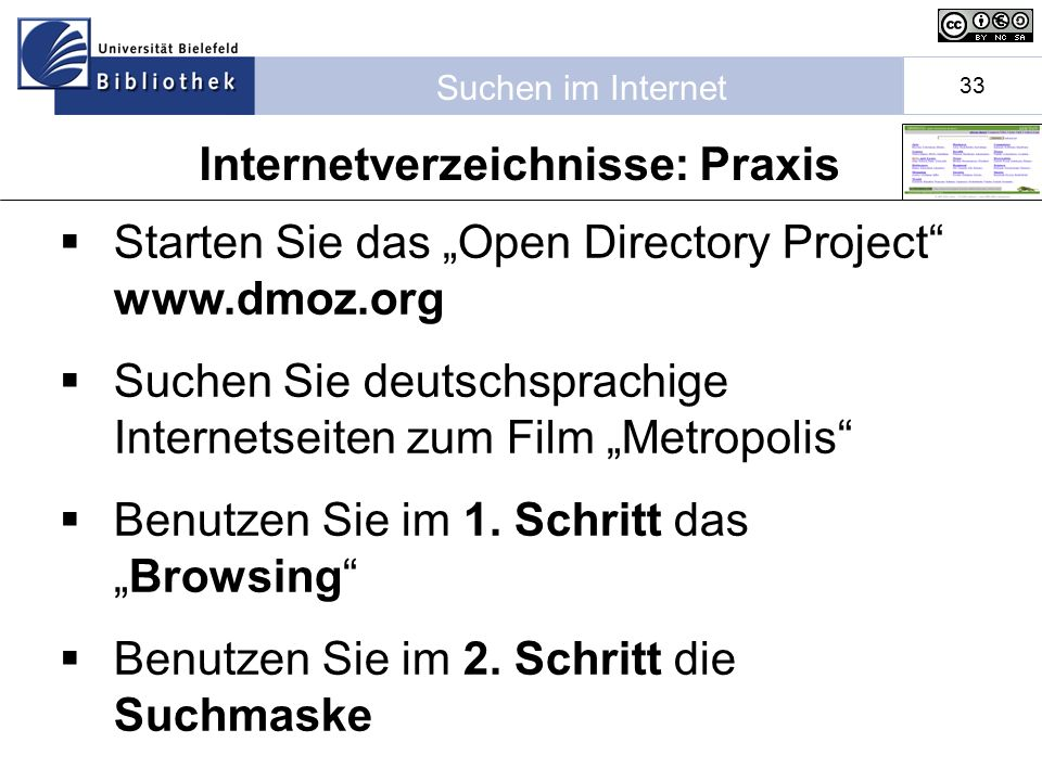 Suchen im Internet 33 Internetverzeichnisse: Praxis Starten Sie das Open Directory Project www.dmoz.org Suchen Sie deutschsprachige Internetseiten zum Film Metropolis Benutzen Sie im 1.