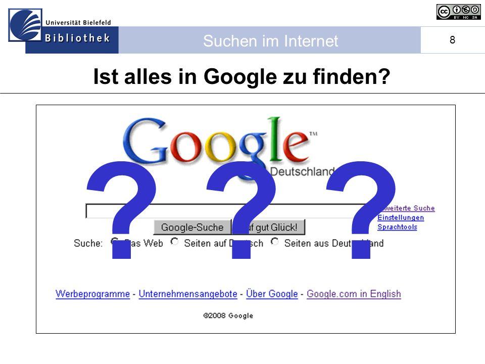 Suchen im Internet 8 ? ? ? Ist alles in Google zu finden?