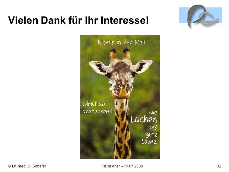 © Dr. med. U. SchäferFit im Alter – 10.07.200832 Vielen Dank für Ihr Interesse!