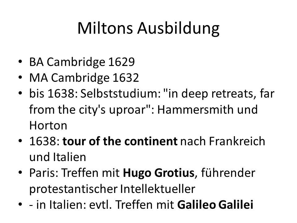 Miltons Ausbildung BA Cambridge 1629 MA Cambridge 1632 bis 1638: Selbststudium: