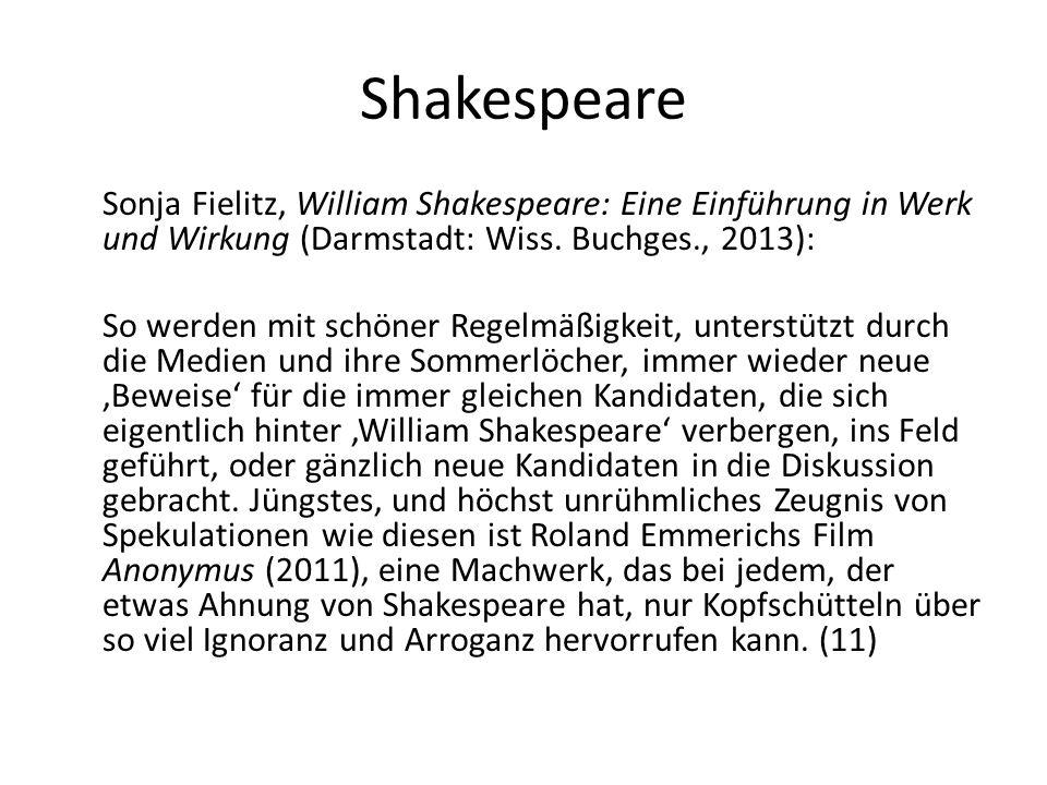 Shakespeare Sonja Fielitz, William Shakespeare: Eine Einführung in Werk und Wirkung (Darmstadt: Wiss. Buchges., 2013): So werden mit schöner Regelmäßi