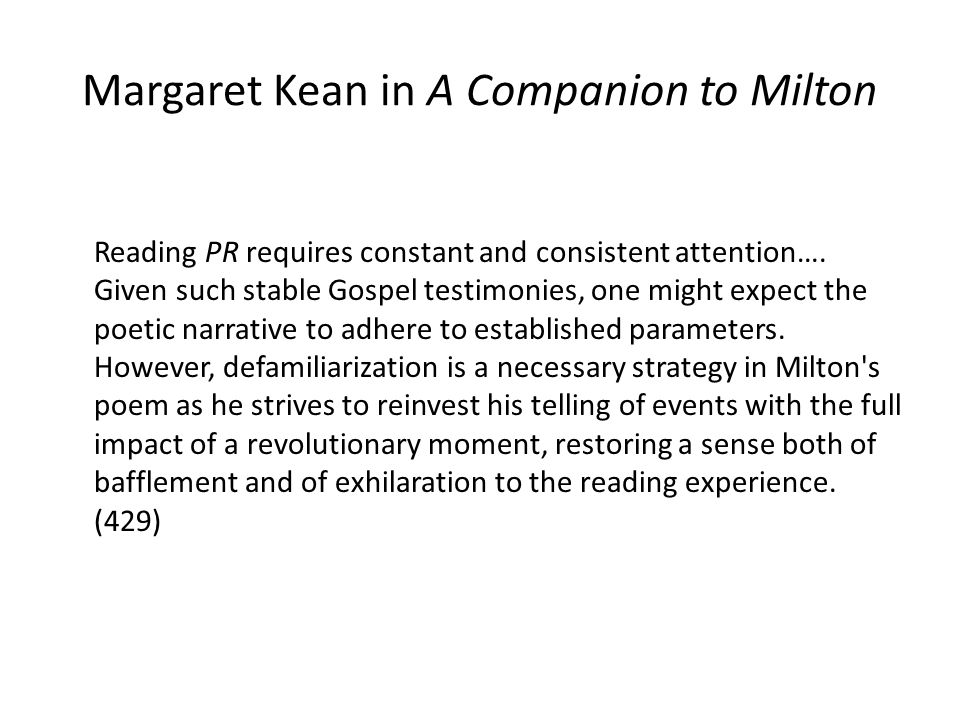 Margaret Kean in A Companion to Milton Reading PR requires constant and consistent attention…. Given such stable Gospel testimonies, one might expect