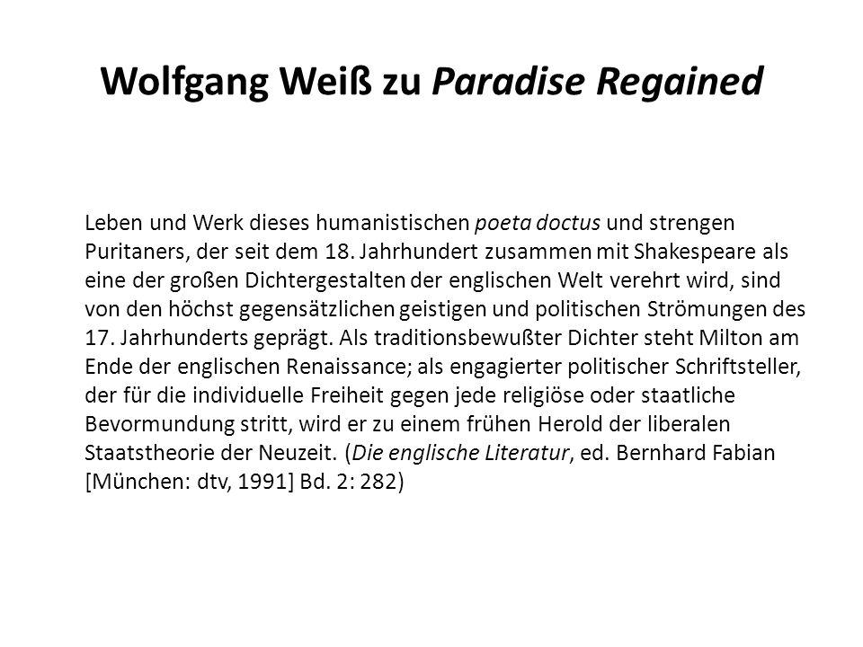 Wolfgang Weiß zu Paradise Regained Leben und Werk dieses humanistischen poeta doctus und strengen Puritaners, der seit dem 18. Jahrhundert zusammen mi