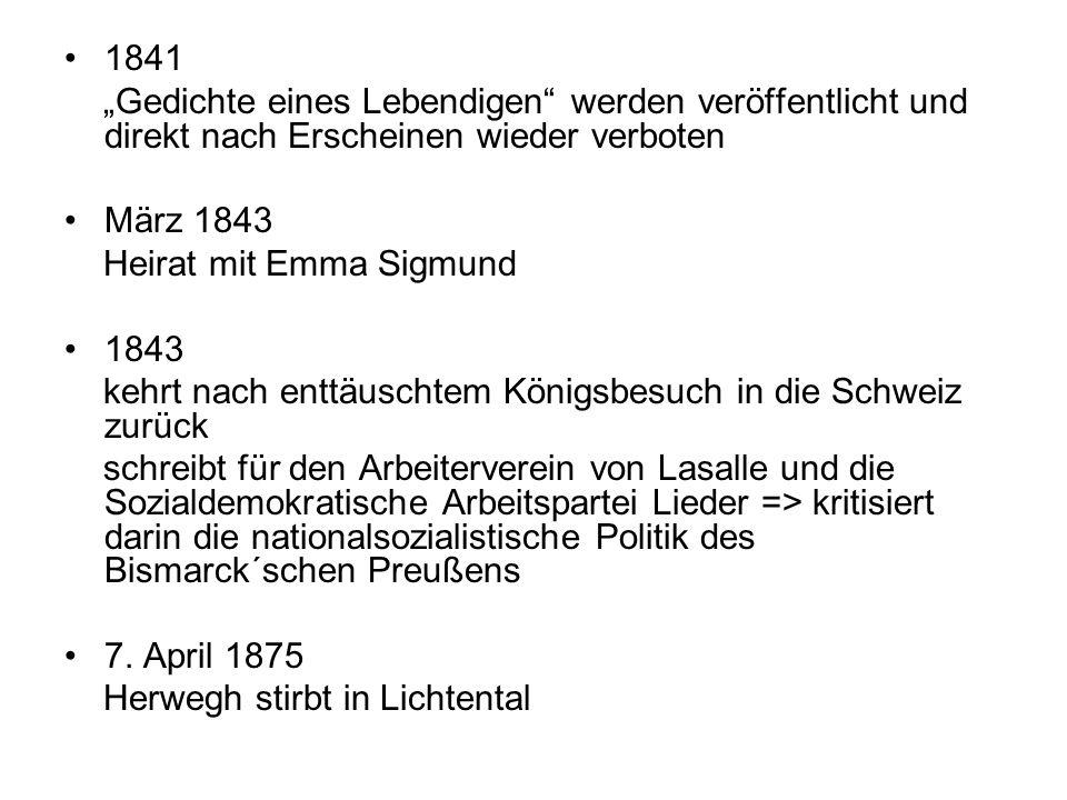 1841 Gedichte eines Lebendigen werden veröffentlicht und direkt nach Erscheinen wieder verboten März 1843 Heirat mit Emma Sigmund 1843 kehrt nach entt