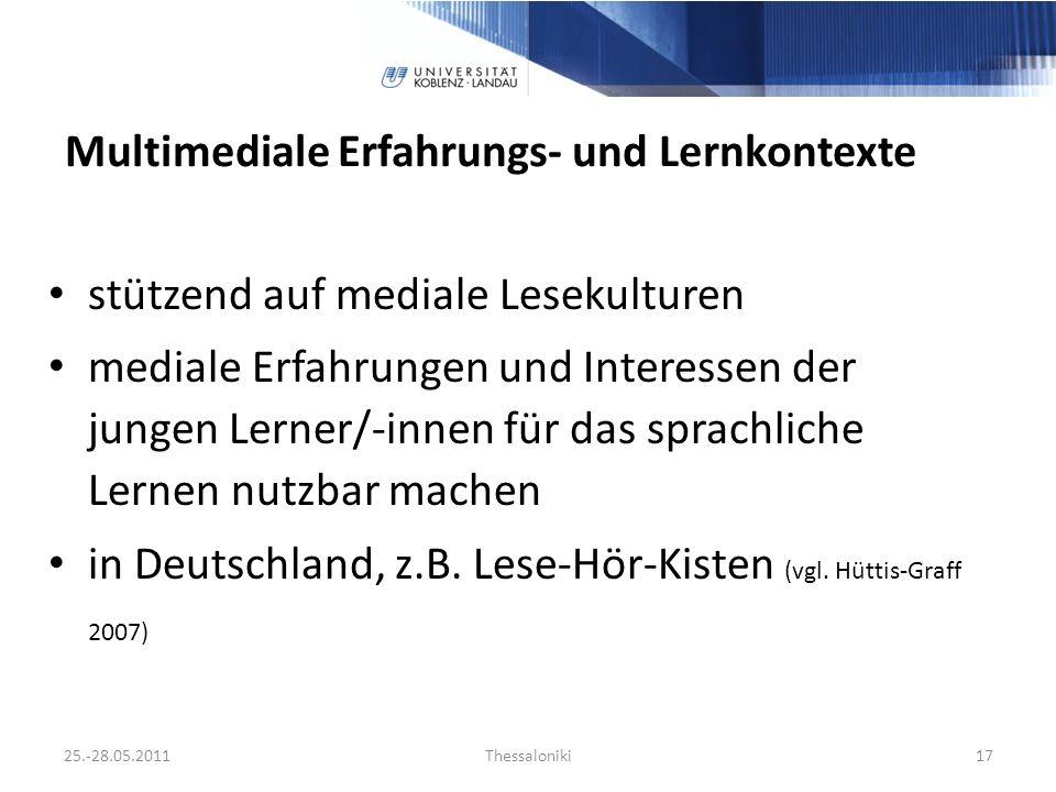Multimediale Erfahrungs- und Lernkontexte stützend auf mediale Lesekulturen mediale Erfahrungen und Interessen der jungen Lerner/-innen für das sprachliche Lernen nutzbar machen in Deutschland, z.B.