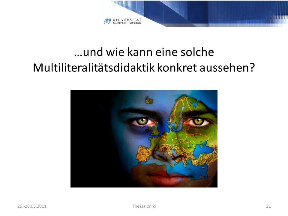 …und wie kann eine solche Multiliteralitätsdidaktik konkret aussehen 25.-28.05.2011Thessaloniki21