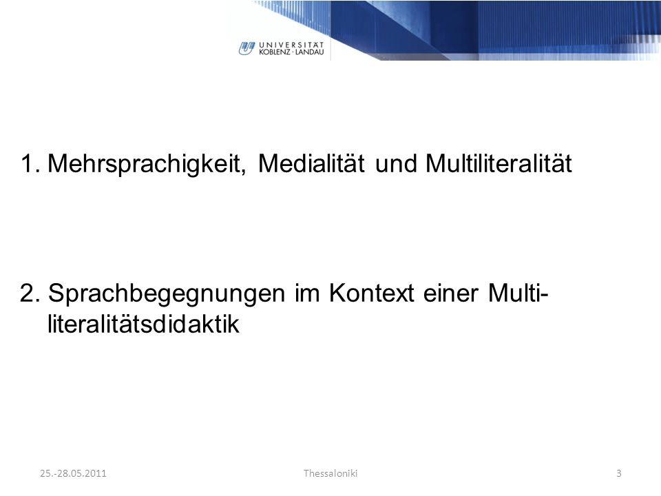 1.Mehrsprachigkeit, Medialität und Multiliteralität 2.