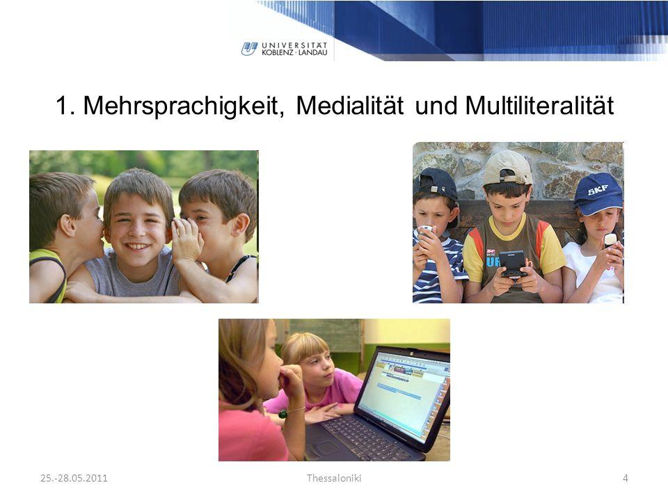 1. Mehrsprachigkeit, Medialität und Multiliteralität 25.-28.05.2011Thessaloniki4
