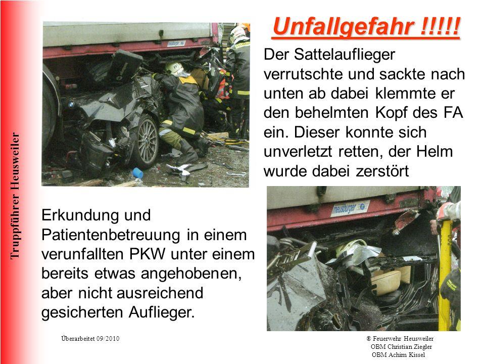 Truppführer Heusweiler Überarbeitet 09/2010® Feuerwehr Heusweiler OBM Christian Ziegler OBM Achim Kissel Unfallgefahr !!!!.