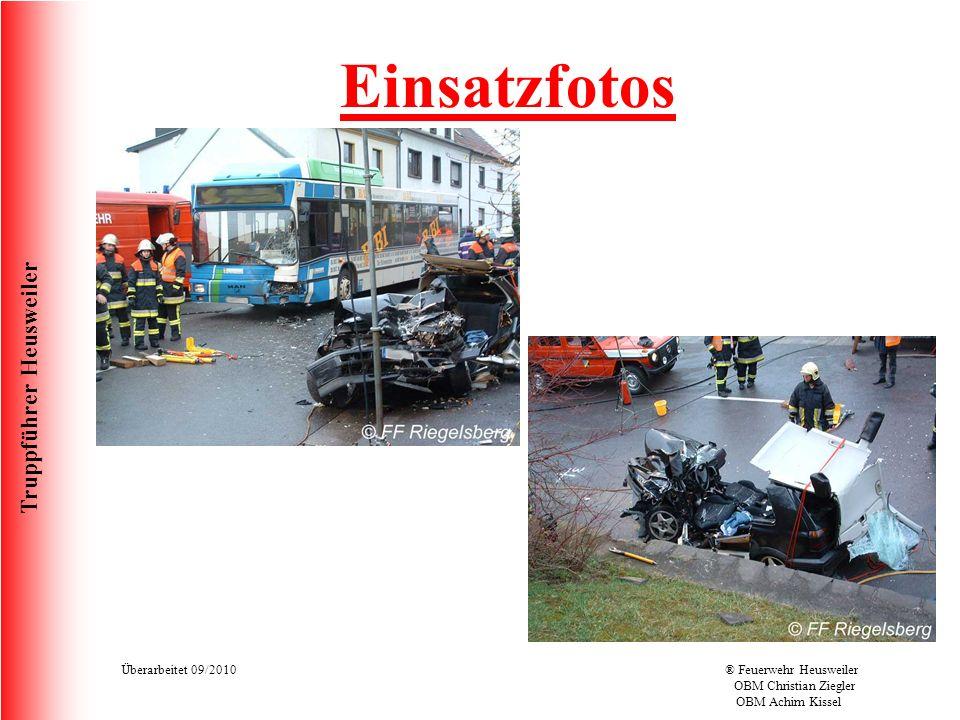 Truppführer Heusweiler Überarbeitet 09/2010® Feuerwehr Heusweiler OBM Christian Ziegler OBM Achim Kissel Einsatzfotos
