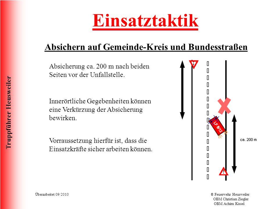 Truppführer Heusweiler Überarbeitet 09/2010® Feuerwehr Heusweiler OBM Christian Ziegler OBM Achim Kissel Einsatztaktik Absichern auf Gemeinde-Kreis und Bundesstraßen Absicherung ca.
