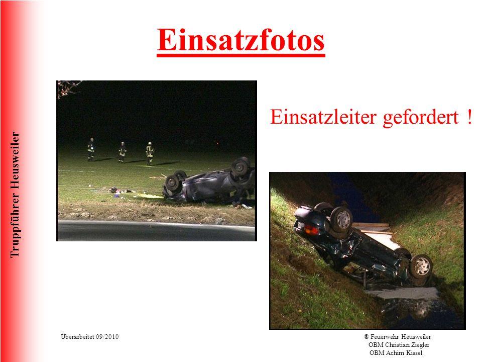 Truppführer Heusweiler Überarbeitet 09/2010® Feuerwehr Heusweiler OBM Christian Ziegler OBM Achim Kissel Einsatzleiter gefordert .
