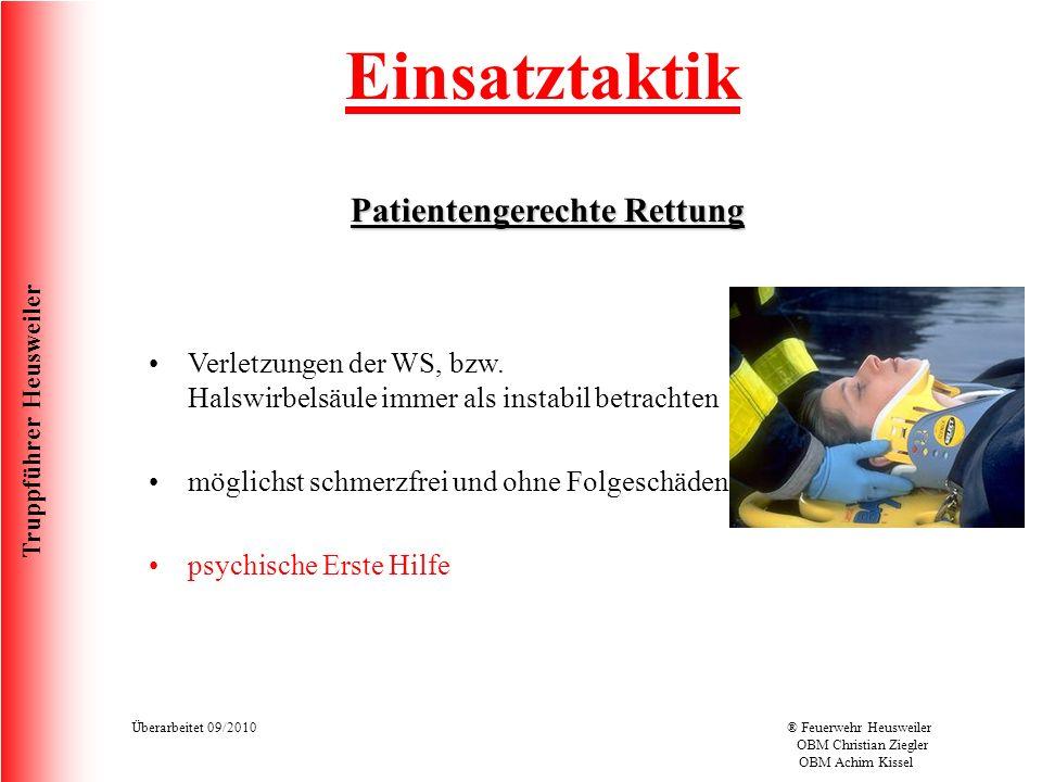 Truppführer Heusweiler Überarbeitet 09/2010® Feuerwehr Heusweiler OBM Christian Ziegler OBM Achim Kissel Einsatztaktik Patientengerechte Rettung Verletzungen der WS, bzw.
