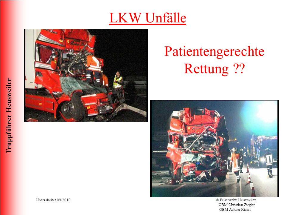 Truppführer Heusweiler Überarbeitet 09/2010® Feuerwehr Heusweiler OBM Christian Ziegler OBM Achim Kissel LKW Unfälle Patientengerechte Rettung